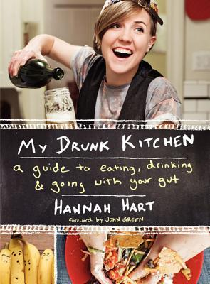 My Drunk Kitchen: A Guide to Eating, Drinking, and Going with Your
