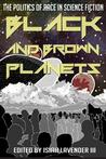Black and Brown Planets: The Politics of Race in Science Fiction