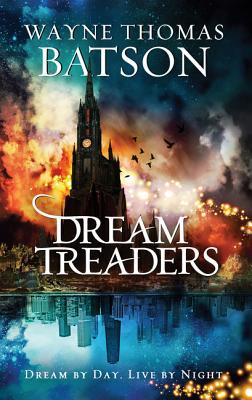 Dreamtreaders by Wayne Thomas Batson
