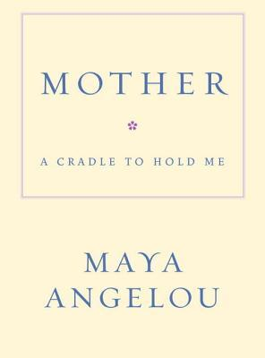 Mother: A Cradle to Hold Me