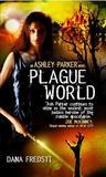 Plague World (Ashley Parker, #3)