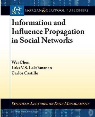 Information and Influence Propagation in Social Networks