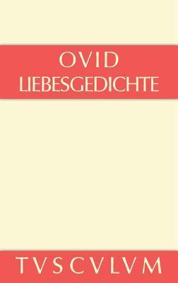 Liebesgedichte: Amores. Lateinisch Und Deutsch