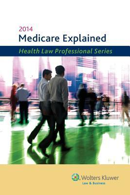 Medicare Explained, 2014 Edition