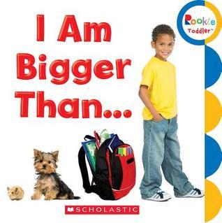 I Am Bigger Than...