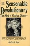 Seasonable Revolutionary: The Mind of Charles Chauncy
