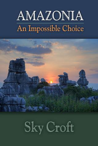 Amazonia: An Impossible Choice (Amazonia, #2)
