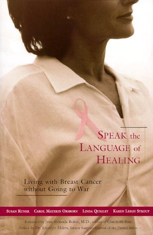 Speak the Language of Healing: Living With Breast Cancer Without Going to War Descargar libros de audio en BlackBerry