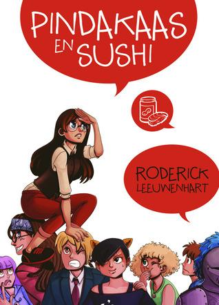 Pindakaas en Sushi (Pindakaas en Sushi #1) – Roderick Leeuwenhart