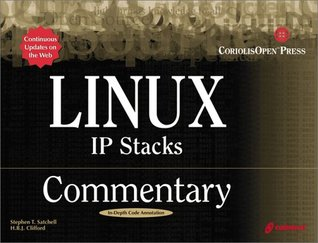 Linux IP Stacks Commentary: Guide to Gaining Insider's Knowledge on the IP Stacks of the Linux Code