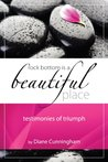 Testimonies of Triumph (Rock Bottom is a Beautiful Place #1)