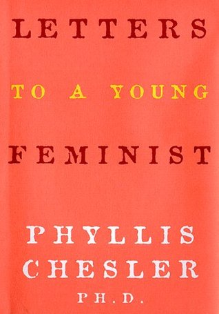 Letters to a Young Feminist by Phyllis Chesler