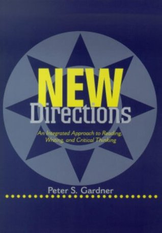 New Directions: An Integrated Approach to Reading, Writing, and Critical Thinking