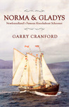 Norma & Gladys: The Famous Newfoundland Knockabout Schooner