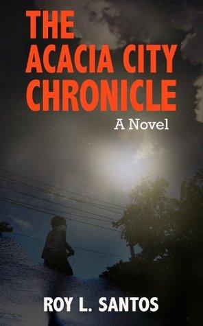 The Acacia City Chronicle (The Acacia City Chronicle Trilogy Book 1)