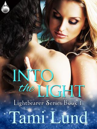 Into the Light (Lightbearer, #1)