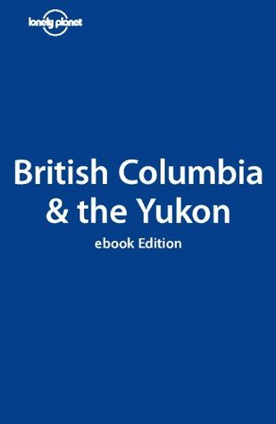 Lonely Planet British Columbia (Country Guide)