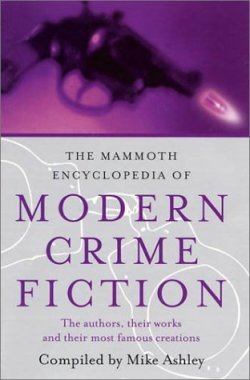 The Mammoth Encyclopedia of Modern Crime Fiction: The Authors, Their Works and Their Most Famous Creations