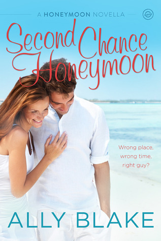 Second Chance Honeymoon (Honeymoon #2; The Cinderella Project, #1)