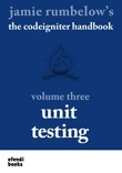 The CodeIgniter Handbook - Vol. 3 - Unit Testing