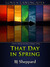 That Day in Spring by B.J. Sheppard