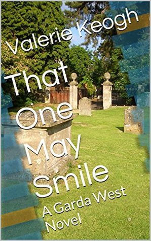 That One May Smile (Garda West, #1)