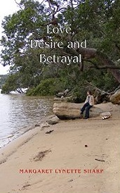 Love, Desire and Betrayal by Margaret Lynette Sharp