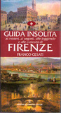 Guida insolita ai misteri, ai segreti, alle leggende e alle curiosità di Firenze