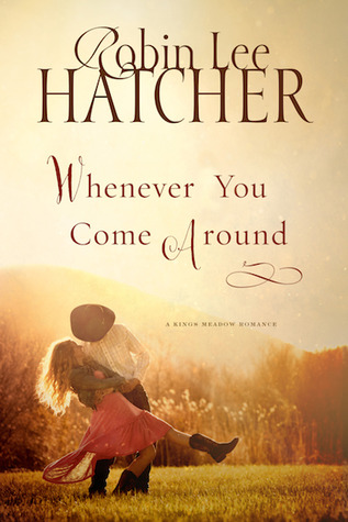 Whenever You Come Around (Kings Meadow Romance, #2)