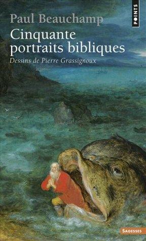 Cinquante portraits bibliques por Paul Beauchamp, Pierre Grassignoux