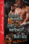 The Dragon Warrior and the Omega Werewolf (Of Dragons and Wolves #3)
