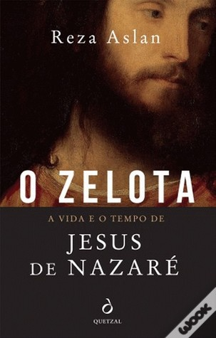 Ebook O Zelota — A Vida e o Tempo de Jesus de Nazaré by Reza Aslan PDF!