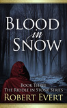 Blood in Snow (The Riddle in Stone, #3)