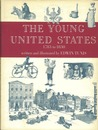 The Young United States, 1783-1830: A Time of Change and Growth, a Time of Learning Democracy, a Time of New Ways of Living, Thinking, and Doing