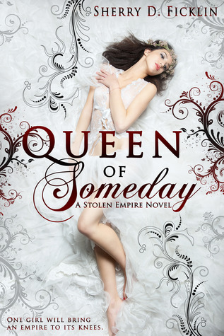 Queen of Someday (Stolen Empire, #1)
