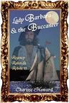 Lady Barbara & the Buccaneer (Regency Rakes & Rebels, #2)