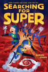 Searching for Super (Almost Super, #2)