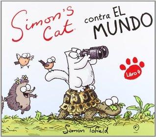 Simons Cat contra el mundo(Simons Cat 4)