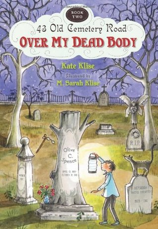 Over My Dead Body by Kate Klise