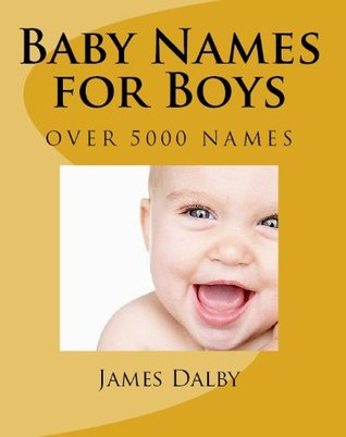 Baby Names for Boys by James L  Dalby
