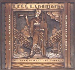 Deco LAndmarks: Art Deco Gems of Los Angeles