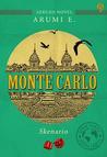 Monte Carlo: Skenario