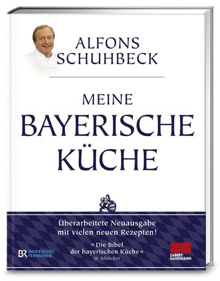 My bavarian Cookbook by Alfons Schuhbeck