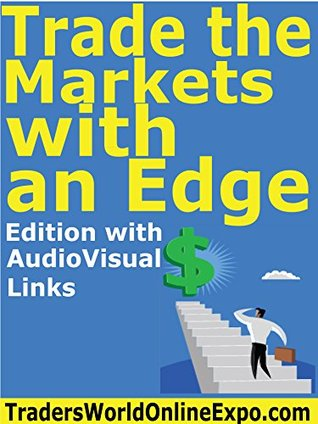 Trade the markets with an edge: use your mind (traders world online expo books book 4) by Larry Jacobs