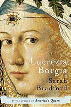 Ebook Lucrezia Borgia by Sarah Bradford DOC!