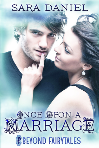 Once Upon a Marriage(Beyond Fairytales 1)