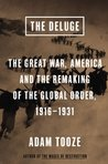 Book cover for The Deluge: The Great War, America and the Remaking of the Global Order, 1916-1931
