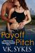 Payoff Pitch (Philadelphia Patriots, #5) by V.K. Sykes