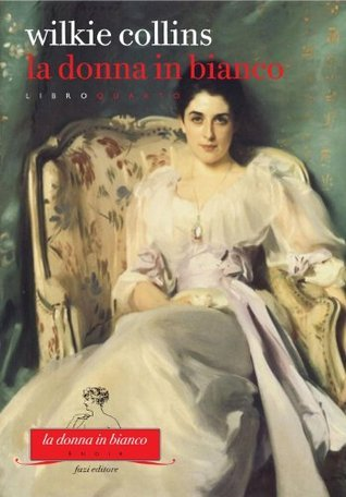 La donna in bianco. Libro quarto