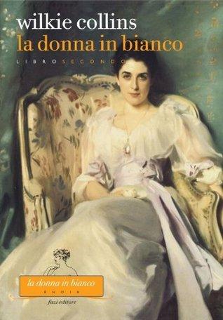 La donna in bianco. Libro secondo